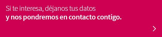 Si te interesa, déjanos tus datos y nos pondremos en contacto contigo.